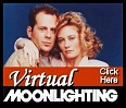 Click for Virtual Moonlighting Fan Fiction